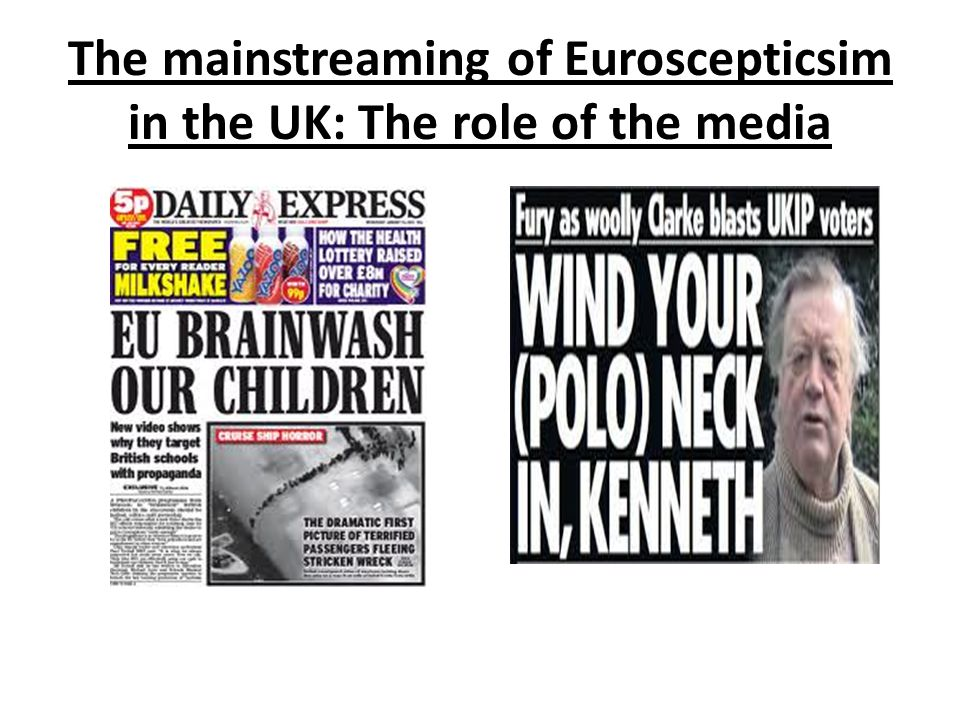 The mainstreaming of Euroscepticsim in the UK: The role of the media