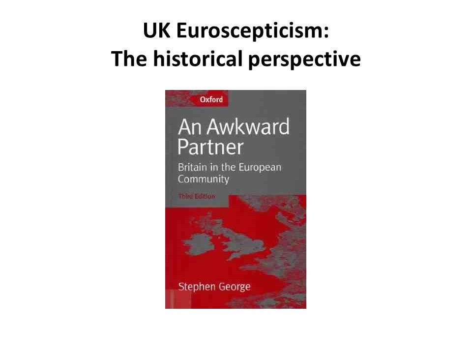 UK Euroscepticism: The historical perspective