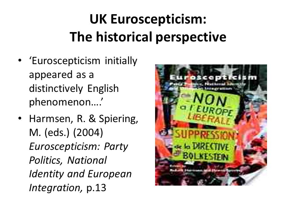 'Euroscepticism initially appeared as a distinctively English phenomenon….' Harmsen, R.