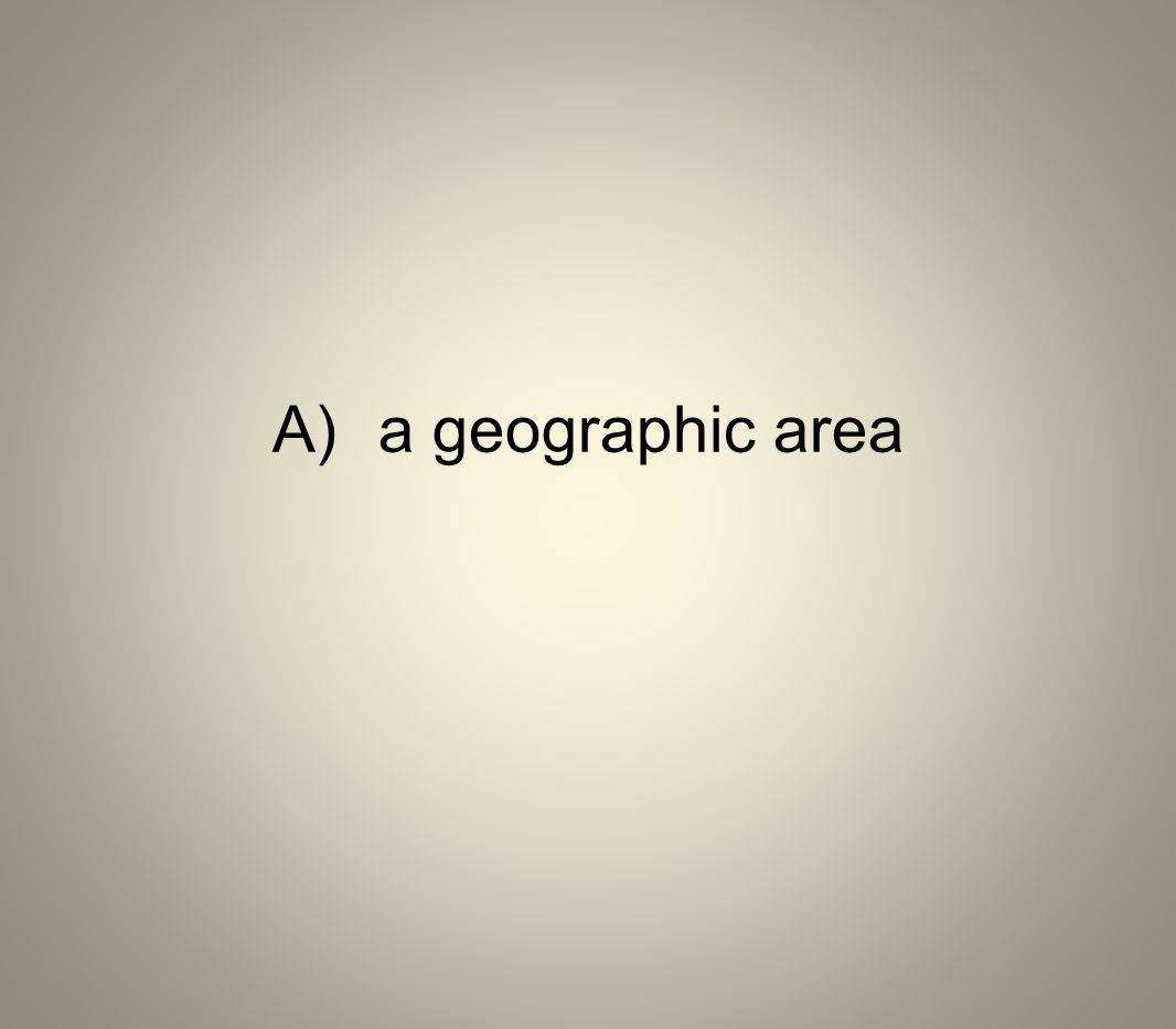 A)a geographic area