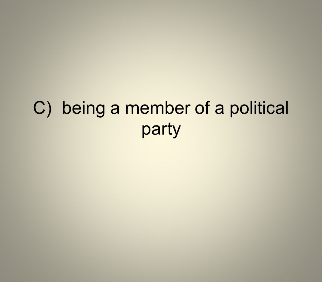 C)being a member of a political party
