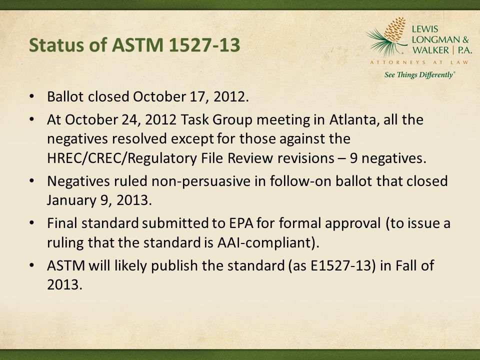 Status of ASTM 1527-13 Ballot closed October 17, 2012.