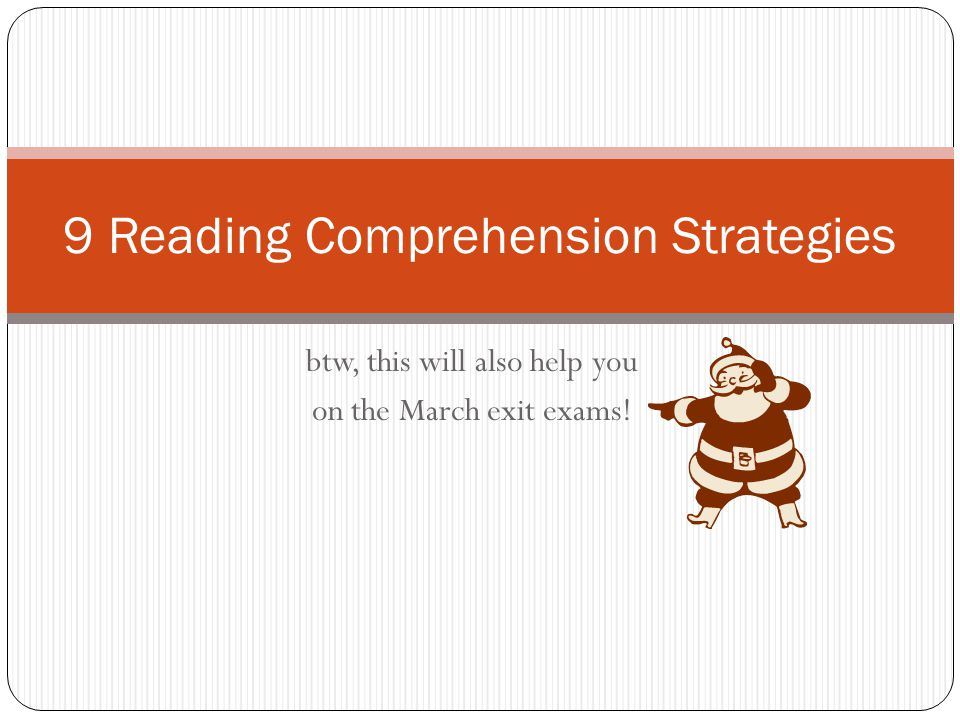 btw, this will also help you on the March exit exams! 9 Reading Comprehension Strategies