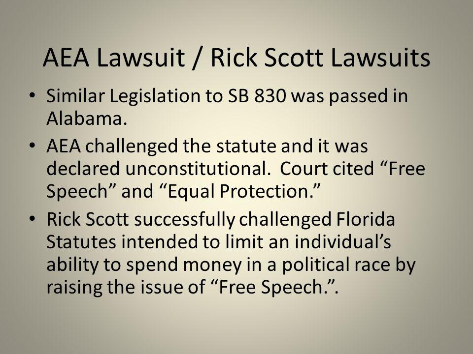 AEA Lawsuit / Rick Scott Lawsuits Similar Legislation to SB 830 was passed in Alabama.