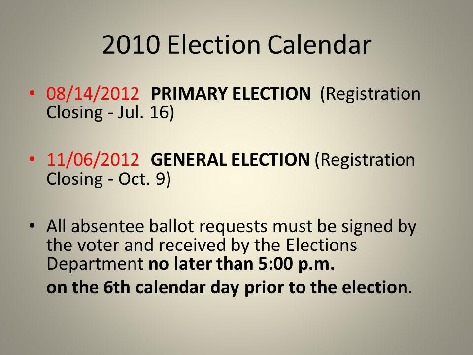 2010 Election Calendar 08/14/2012 PRIMARY ELECTION (Registration Closing - Jul.