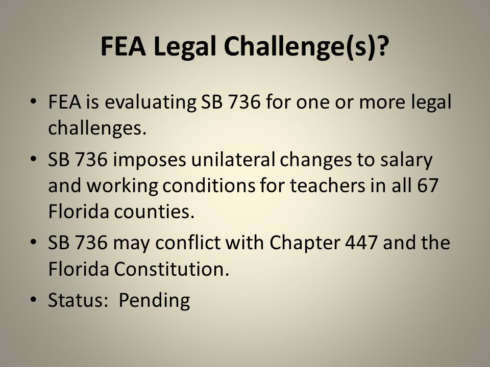 FEA Legal Challenge(s). FEA is evaluating SB 736 for one or more legal challenges.