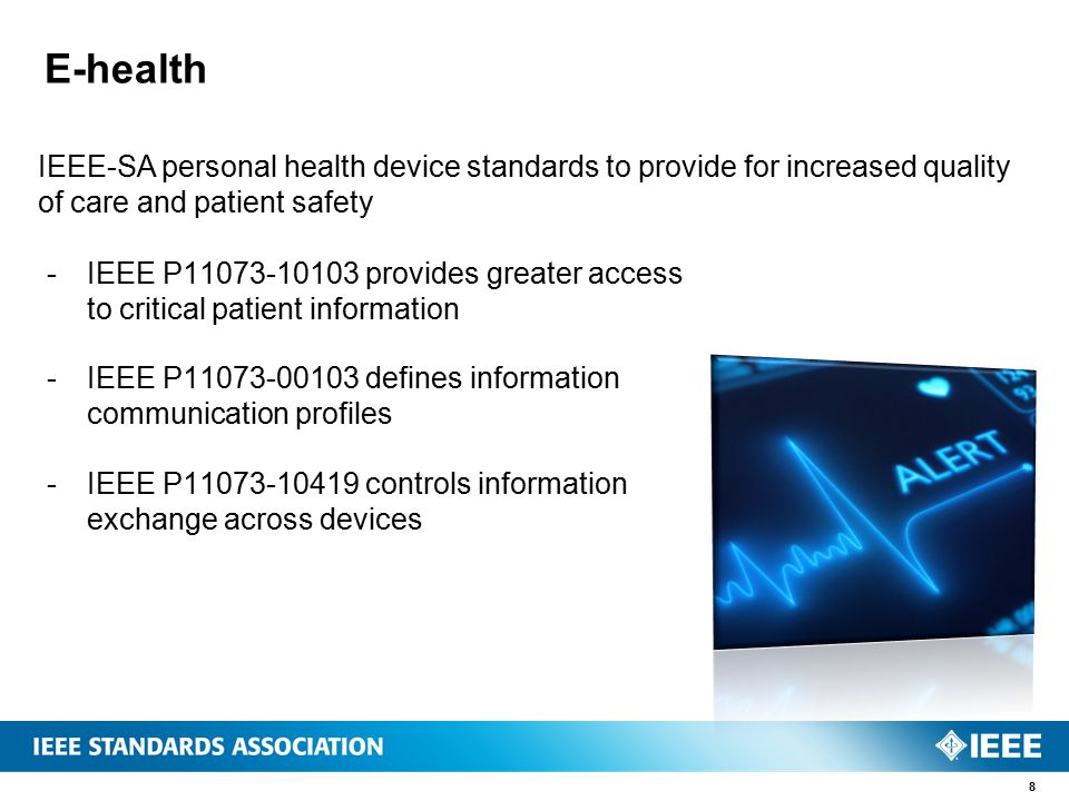 E-health  IEEE P11073-10103 provides greater access to critical patient information  IEEE P11073-00103 defines information communication profiles 