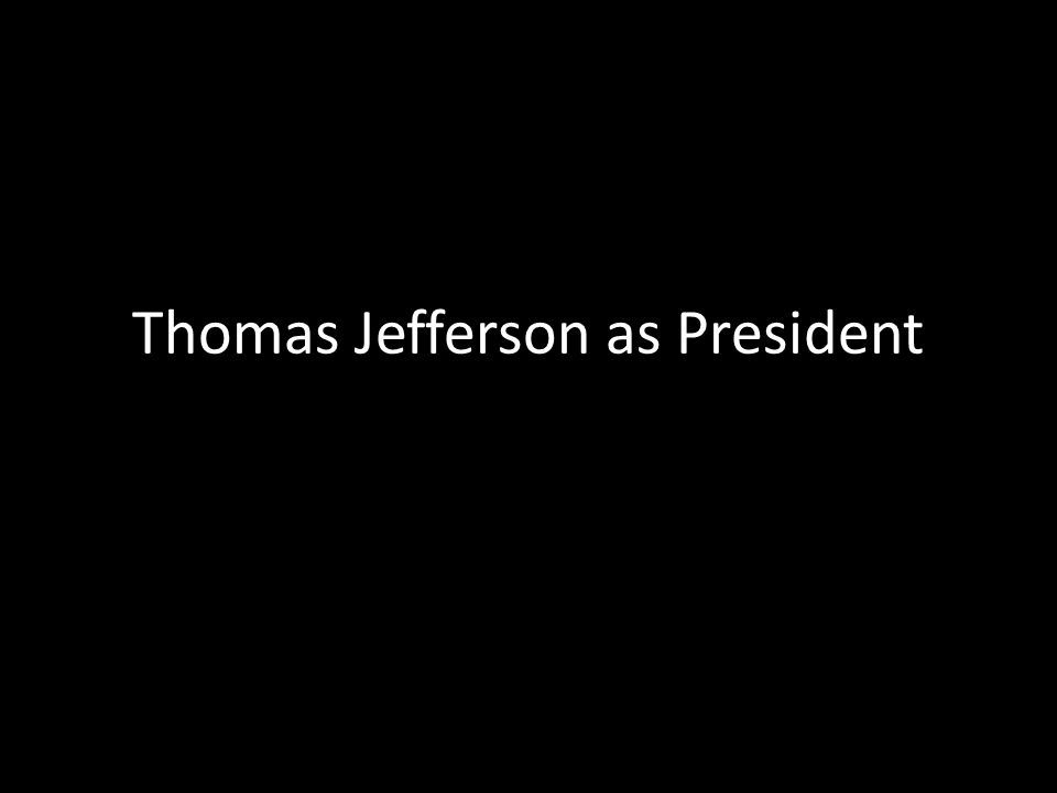 Thomas Jefferson as President