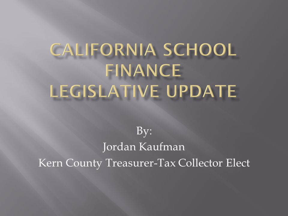 By: Jordan Kaufman Kern County Treasurer-Tax Collector Elect