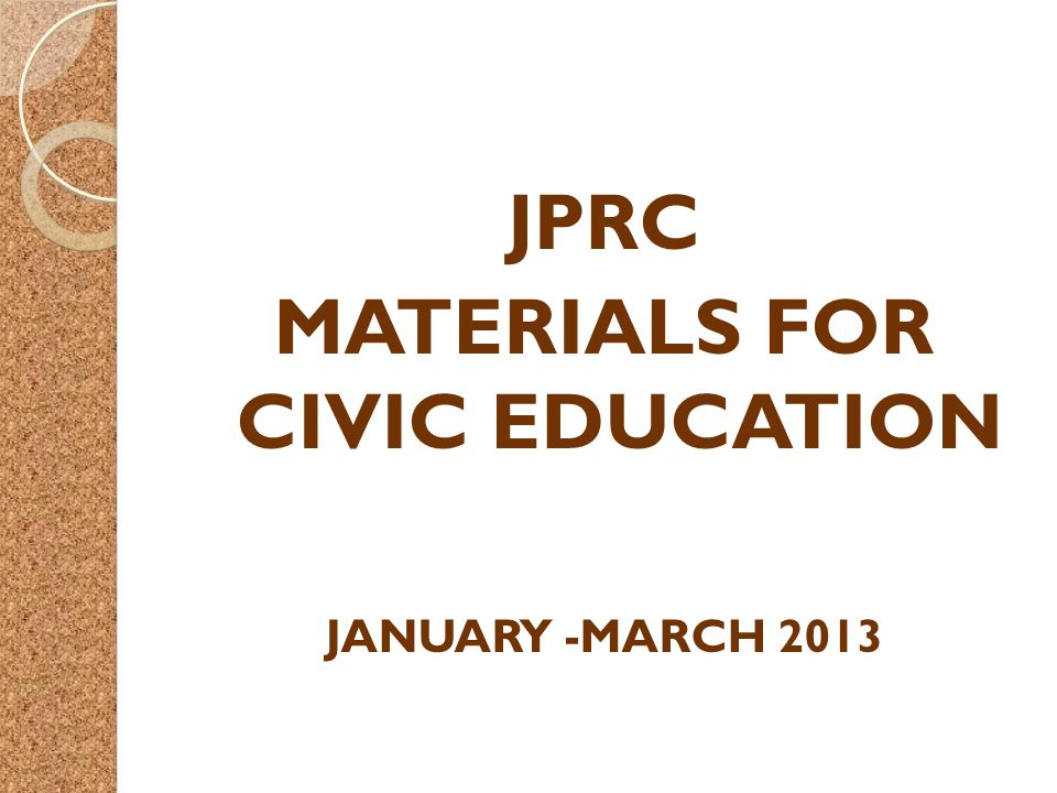 JPRC MATERIALS FOR CIVIC EDUCATION JANUARY -MARCH 2013