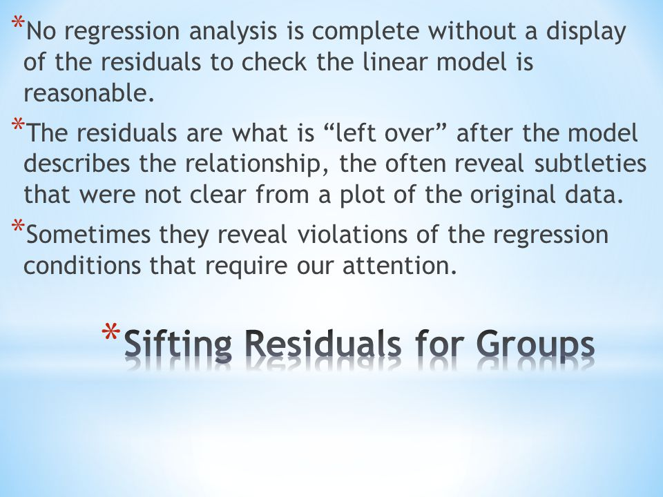 Slide 9 - 43 * There are many ways in which a data set may be unsuitable for a regression analysis: * Watch out for subsets in the data.
