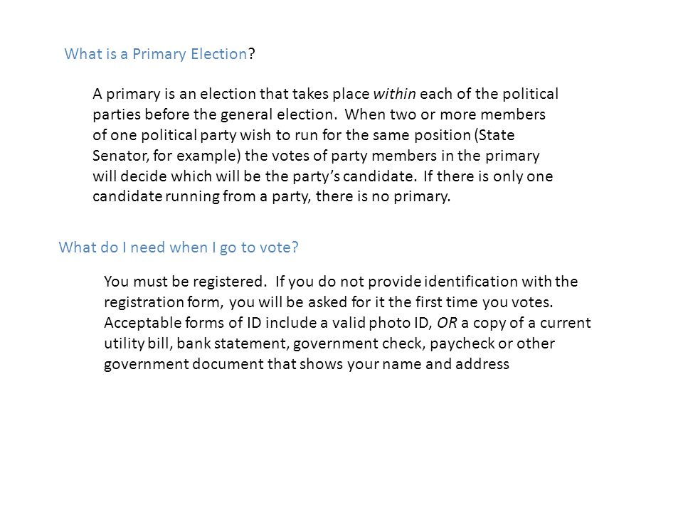 What is a Primary Election? A primary is an election that takes place within each of the political parties before the general election. When two or mo