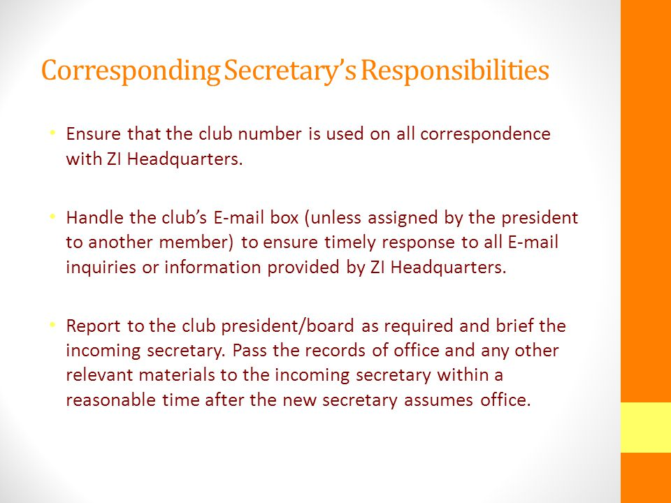 Corresponding Secretary's Responsibilities Send a Club Officers Report Form to ZI Headquarters, the area director and the district governor before May 1.