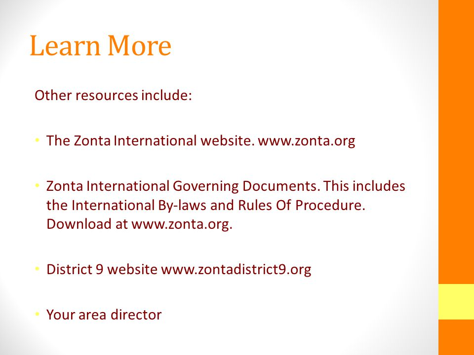 Learn More As a Zonta club secretary, you have a wealth of resources available to learn more about your duties and responsibilities and about Zonta.
