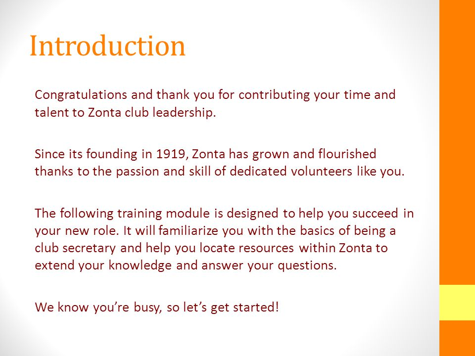 Introduction Congratulations and thank you for contributing your time and talent to Zonta club leadership.