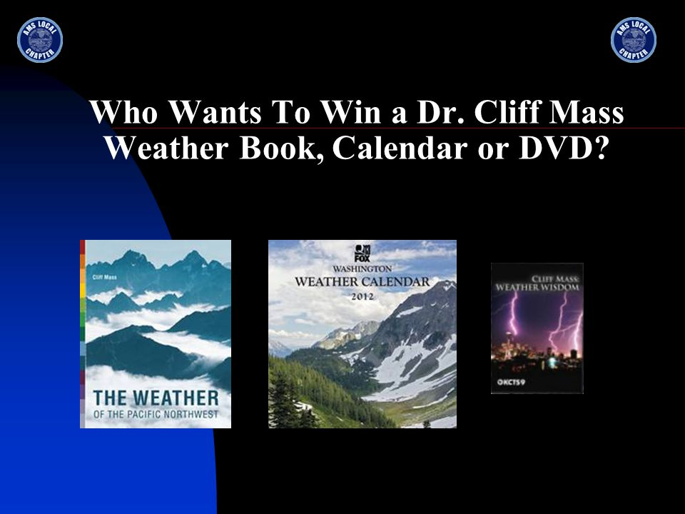 Who Wants To Win a Dr. Cliff Mass Weather Book, Calendar or DVD