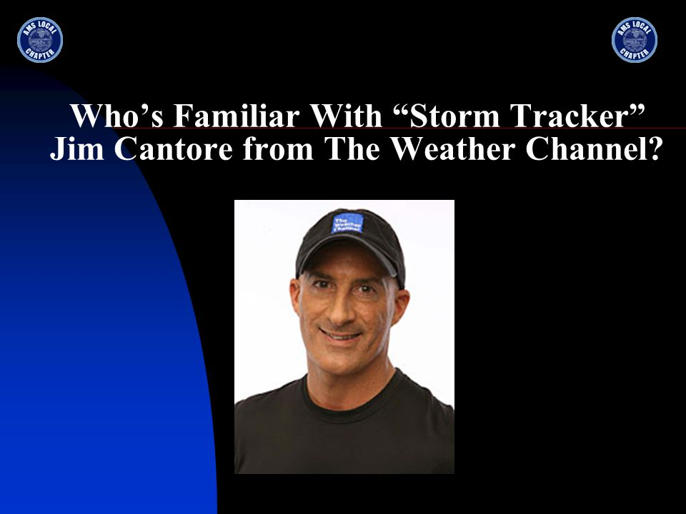Who's Familiar With Storm Tracker Jim Cantore from The Weather Channel