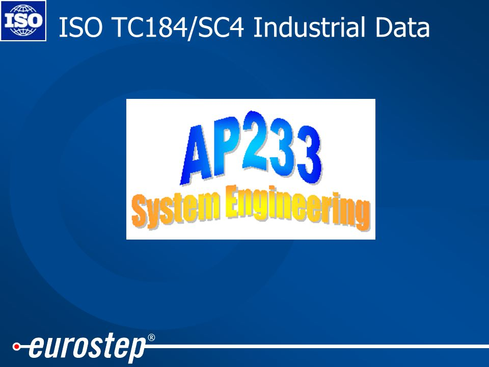 ® ISO TC184/SC4 Industrial Data