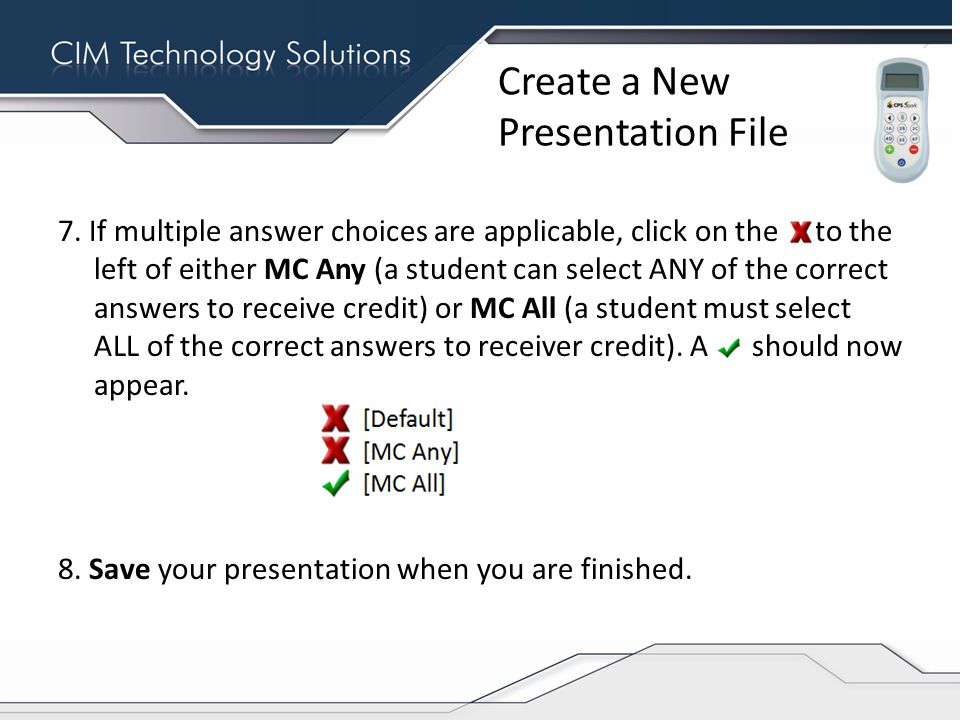 Create a New Presentation File 7.