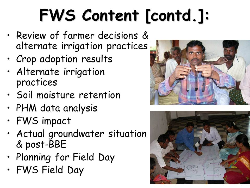 FWS Content [contd.]: Review of farmer decisions & alternate irrigation practices Crop adoption results Alternate irrigation practices Soil moisture r