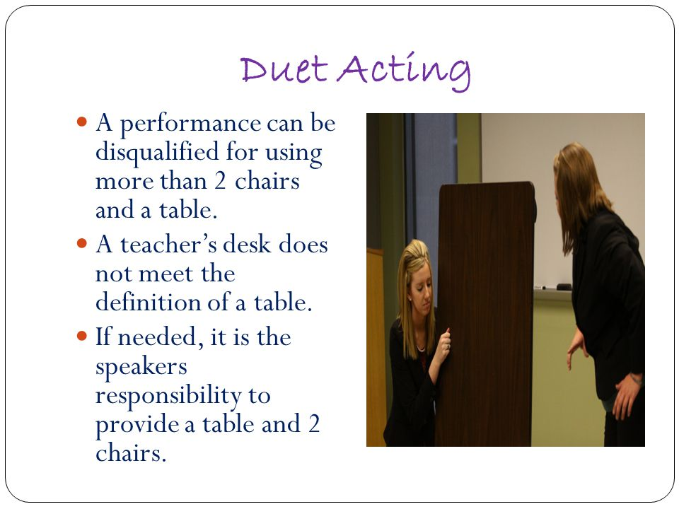 Duet Acting A performance can be disqualified for using more than 2 chairs and a table.