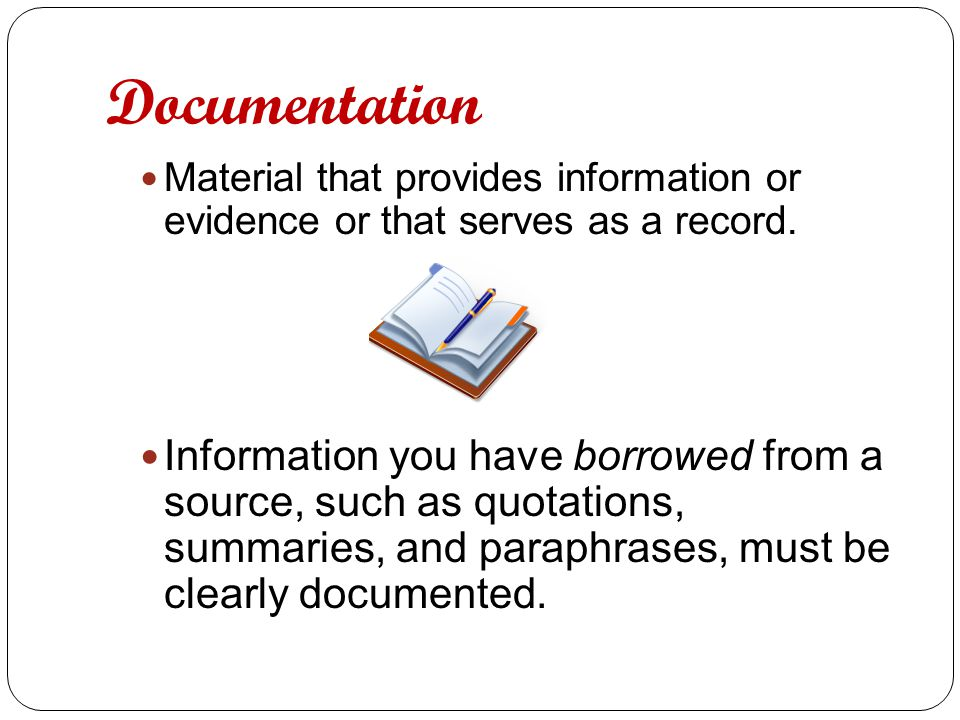 Documentation Material that provides information or evidence or that serves as a record.