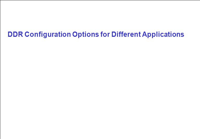 DDR Configuration Options for Different Applications
