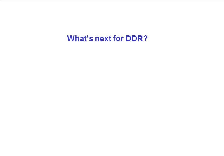 What's next for DDR?