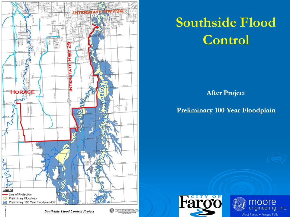 Southside Flood Control After Project Preliminary 100 Year Floodplain Interstate Hwy 94 Interstate Hwy 29 Horace