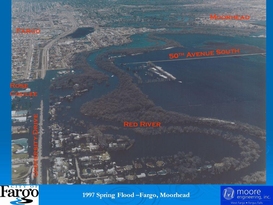 1997 Spring Flood –Fargo, Moorhead Rose Coulee Red River Fargo 50 th Avenue South Moorhead University Drive