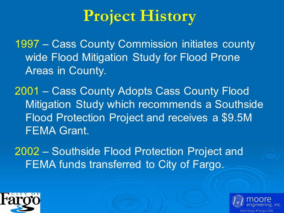 1997 – Cass County Commission initiates county wide Flood Mitigation Study for Flood Prone Areas in County.