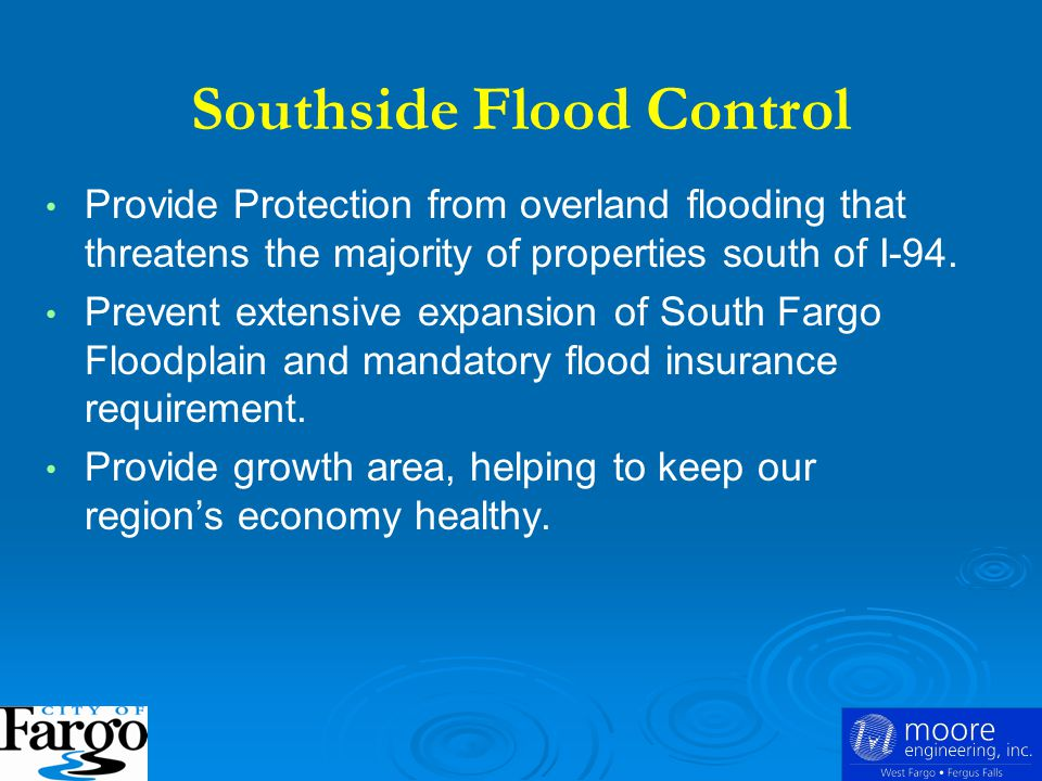 Provide Protection from overland flooding that threatens the majority of properties south of I-94.