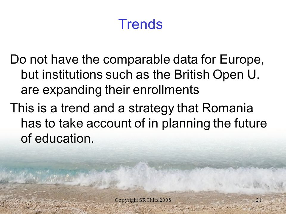 Copyright SR Hiltz 200821 Trends Do not have the comparable data for Europe, but institutions such as the British Open U.
