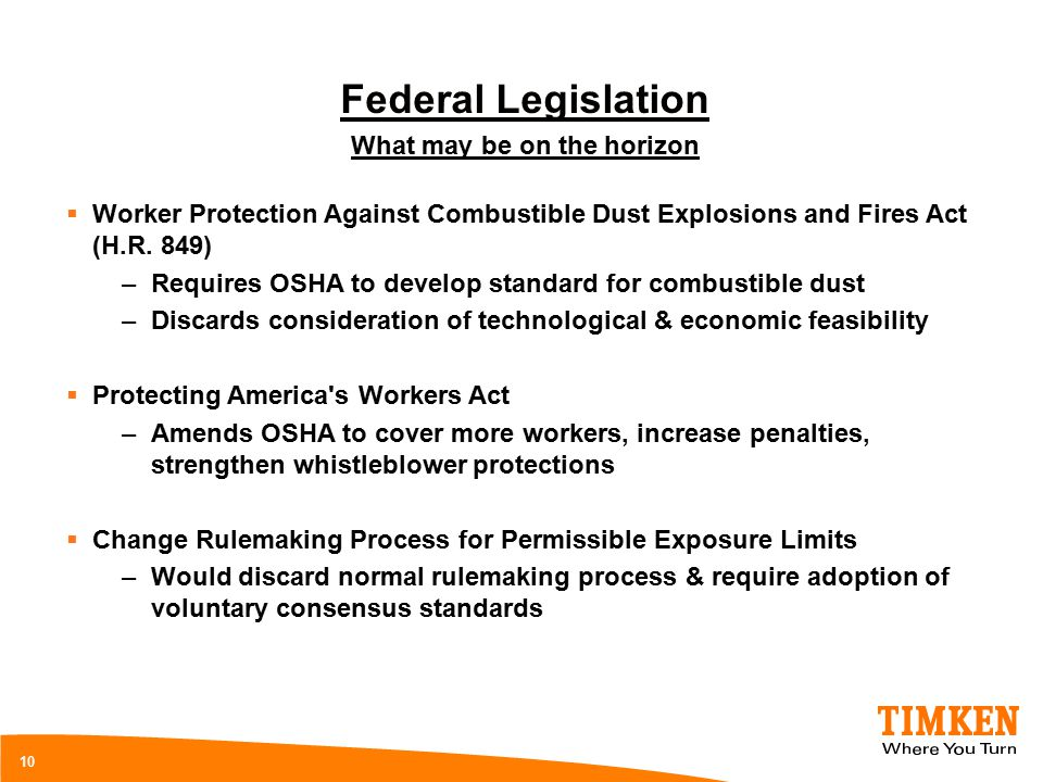 10 Federal Legislation What may be on the horizon  Worker Protection Against Combustible Dust Explosions and Fires Act (H.R. 849) –Requires OSHA to d