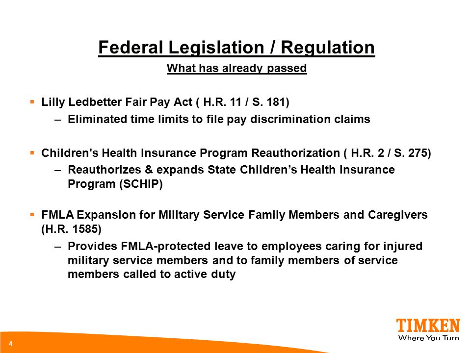 4 Federal Legislation / Regulation What has already passed  Lilly Ledbetter Fair Pay Act ( H.R.