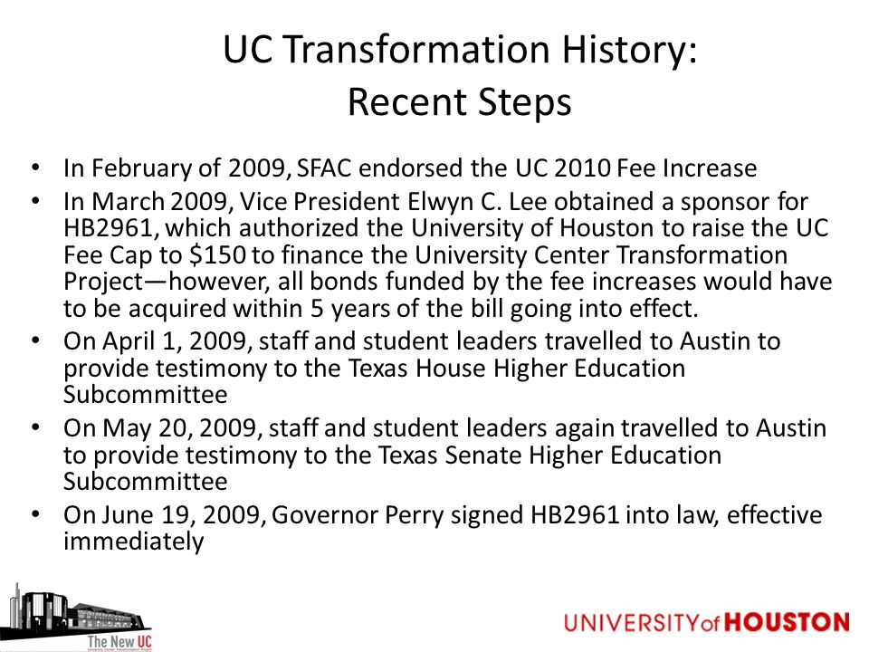UC Transformation History: Recent Steps In February of 2009, SFAC endorsed the UC 2010 Fee Increase In March 2009, Vice President Elwyn C.