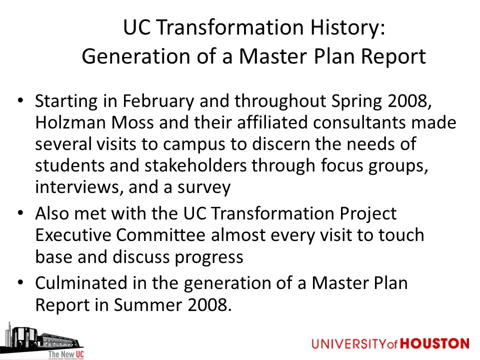 UC Transformation History: Generation of a Master Plan Report Starting in February and throughout Spring 2008, Holzman Moss and their affiliated consu