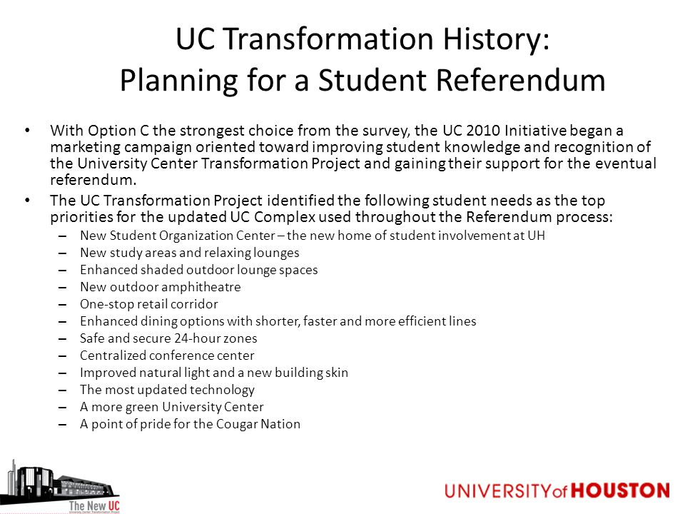 UC Transformation History: Planning for a Student Referendum With Option C the strongest choice from the survey, the UC 2010 Initiative began a market