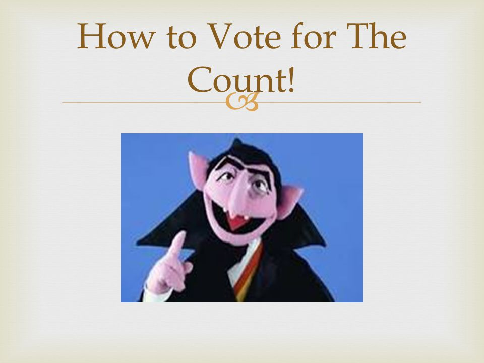  How to Vote for The Count!