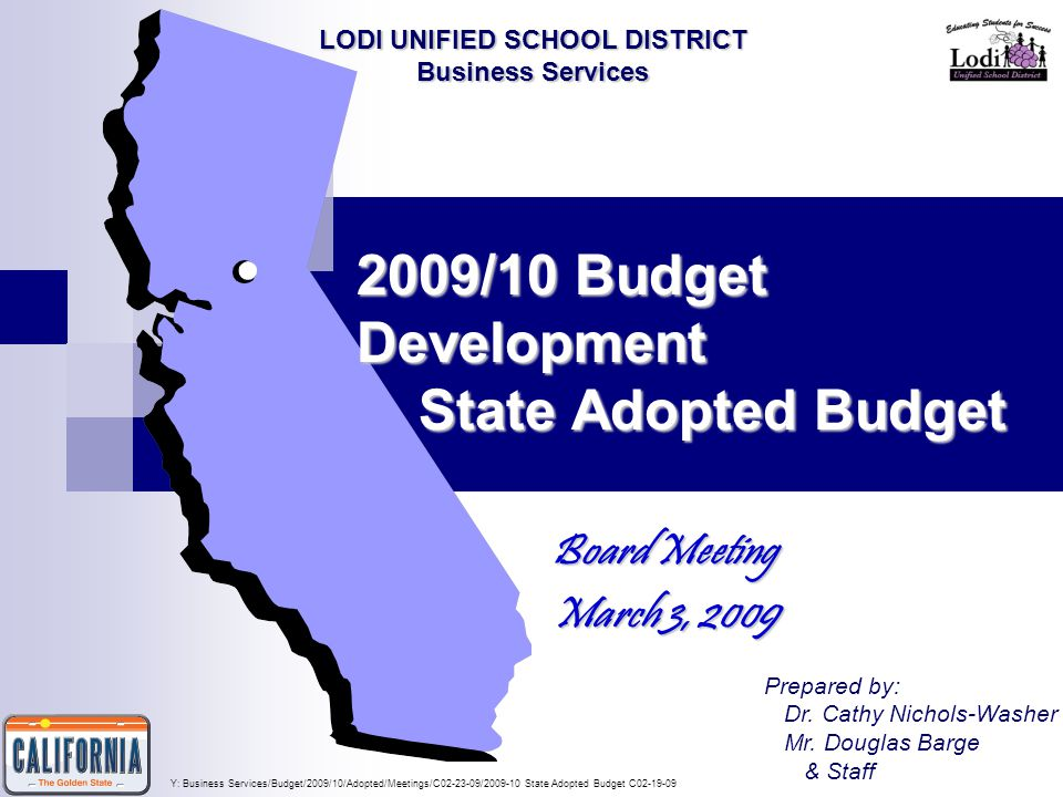 2009/10 Budget Development State Adopted Budget Board Meeting March 3, 2009 Prepared by: Dr.