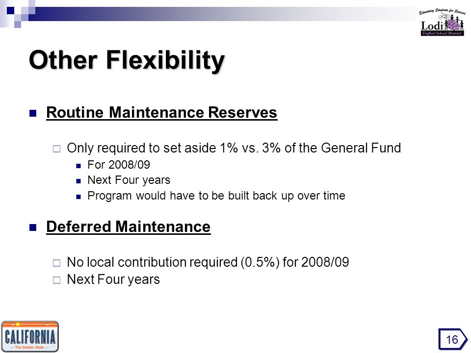 Other Flexibility Routine Maintenance Reserves  Only required to set aside 1% vs.