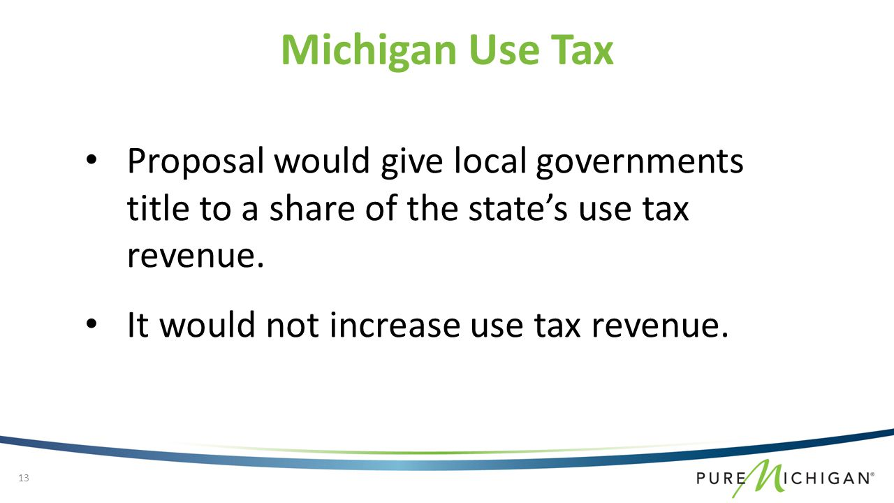 Michigan Use Tax Proposal would give local governments title to a share of the state's use tax revenue.