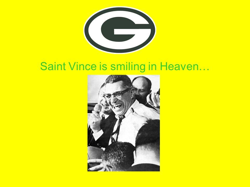 Saint Vince is smiling in Heaven…
