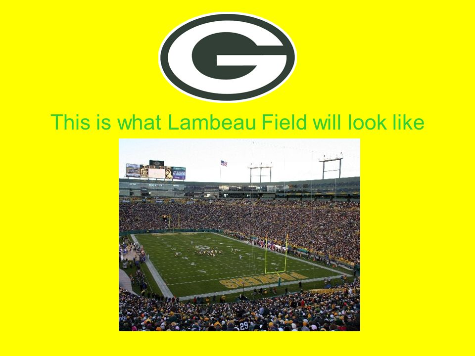 This is what Lambeau Field will look like