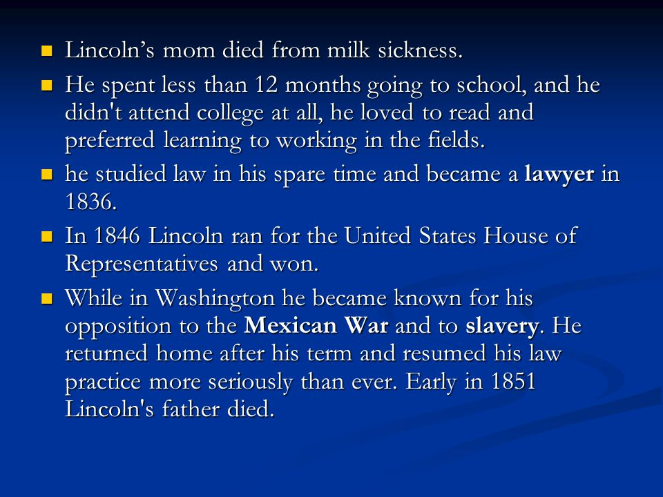Lincoln's mom died from milk sickness. Lincoln's mom died from milk sickness.