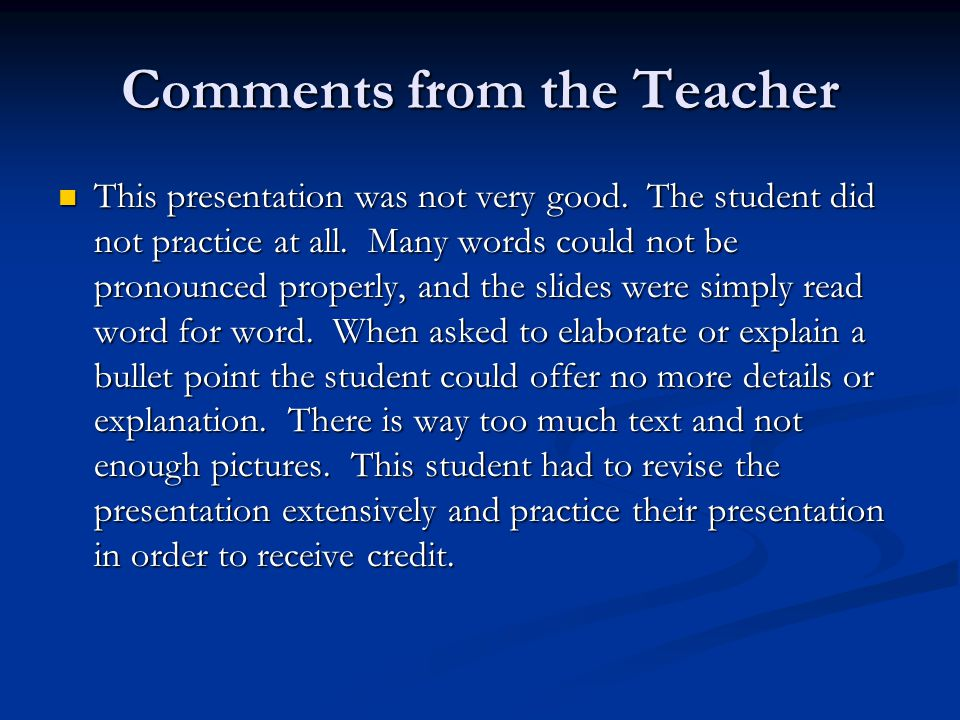 Comments from the Teacher This presentation was not very good.