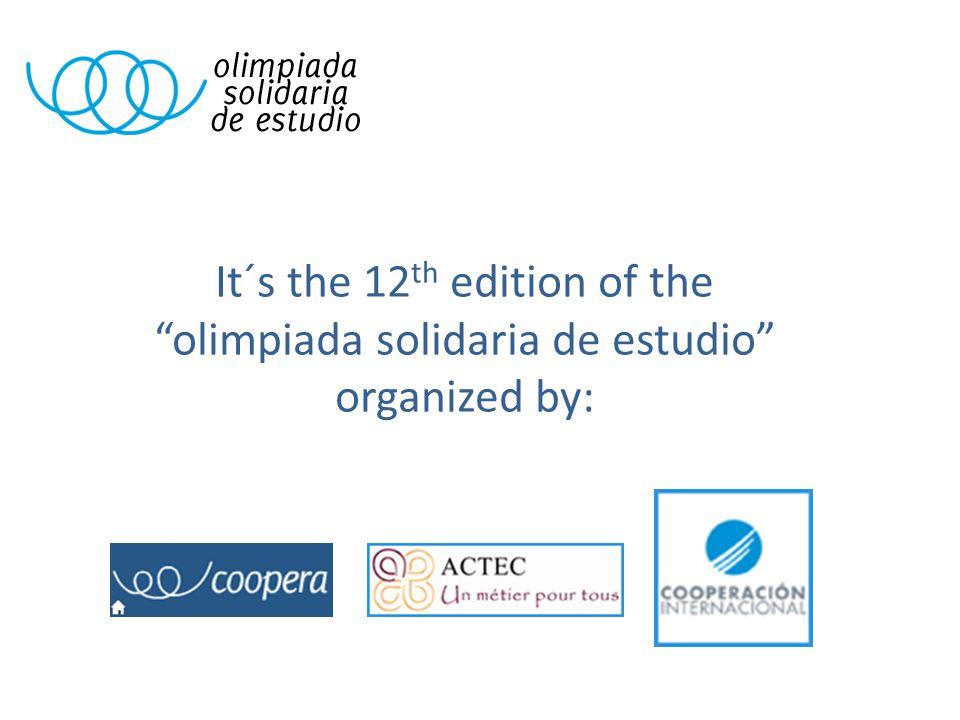 It´s the 12 th edition of the olimpiada solidaria de estudio organized by: Espanha Bélgica