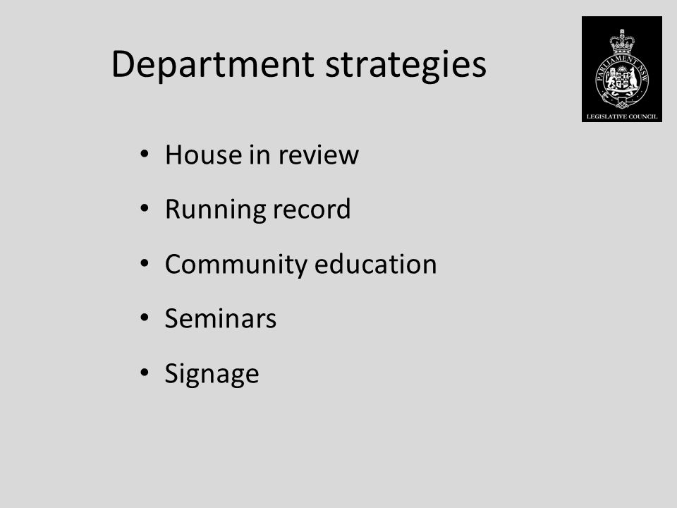 Department strategies House in review Running record Community education Seminars Signage