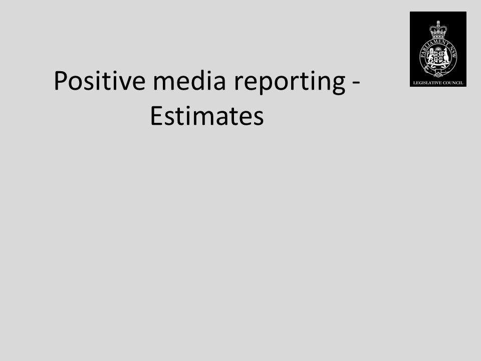Positive media reporting - Estimates