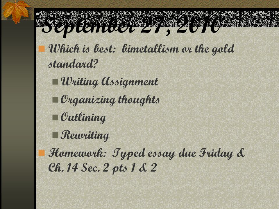 September 27, 2010 Which is best: bimetallism or the gold standard.
